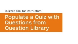Thumbnail for entry Quizzes - Populate a Quiz with Questions from Question Library