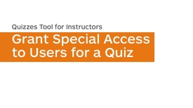 Thumbnail for entry Quizzes - Grant Special Access to Users for a Quiz