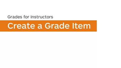 Thumbnail for entry Grades - Create a Grade Item - Points - Instructor