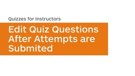 Thumbnail for entry Quizzes - Edit a Question During its Availability - Instructor