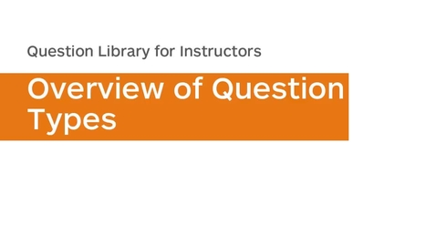 Thumbnail for entry Question Library - Overview of Question Types - Instructor