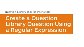 Thumbnail for entry Question Library - Create a Question Using a Regular Expression