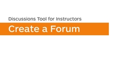 Thumbnail for entry Discussions - Create a Forum