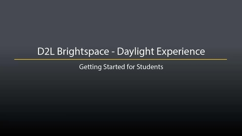 Thumbnail for entry D2L Brightspace - Daylight Experience for Students: Getting Started