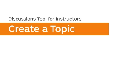 Thumbnail for entry Discussions - Create a Topic