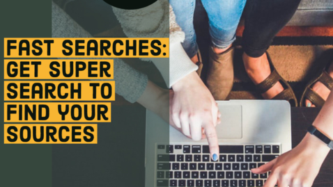 Thumbnail for entry Fast Searches: Get SuperSearch to Find Your Sources