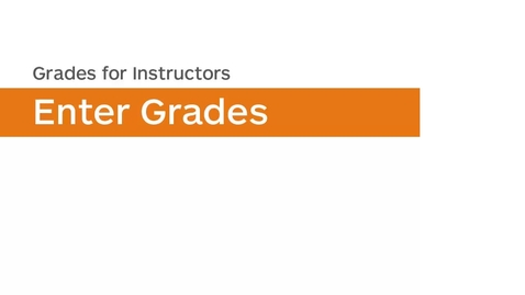 Thumbnail for entry Grades - Enter Grades - Instructor