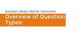 Thumbnail for entry Question Library - Overview of Question Types