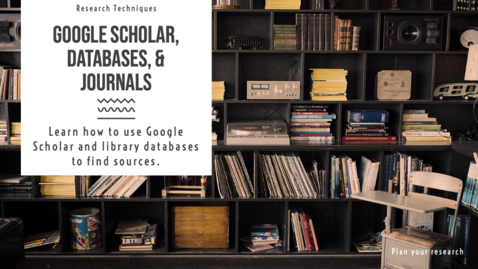 Thumbnail for entry Databases, Journals, and Google Scholar