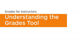 Thumbnail for entry Grades - Understanding the Grades Tool - Instructor
