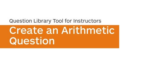 Thumbnail for entry Question Library - Create an Arithmetic Question
