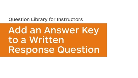 Thumbnail for entry Question Library - Add an Answer Key