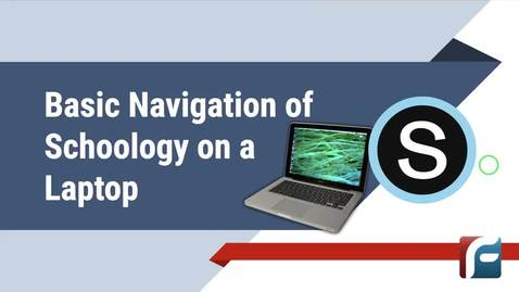 Thumbnail for entry Navigating Schoology on a Laptop