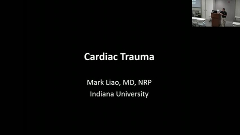 Thumbnail for entry 2017_08_10_Cardiac Trauma - Liao