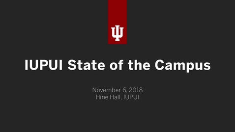 Thumbnail for entry IUPUI State of the Campus