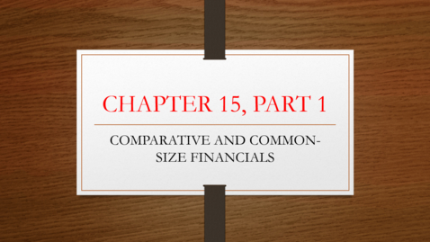 Thumbnail for entry Chapter 15 - Part 1 - Comparative and Common Size Financials