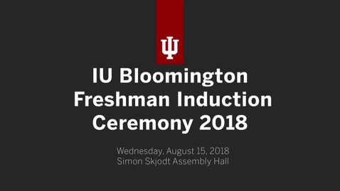 Thumbnail for entry IU Freshman Induction Ceremony