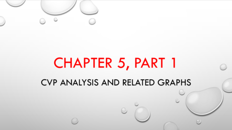 Thumbnail for entry Chapter 5 - Part 1 - CVP Analysis and Related Graphs