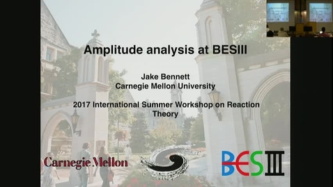 Thumbnail for entry 06/14/2017 Seminar: Amplitude analysis at BESIII - Jake Bennett