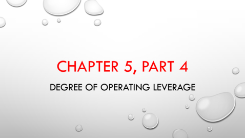 Thumbnail for entry Chapter 5 - Part 4 - Degree of Operating Leverage