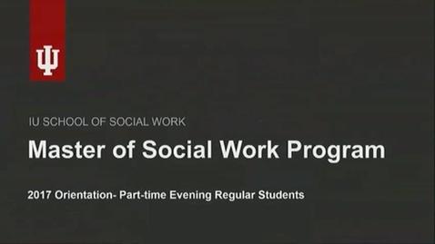 Thumbnail for entry IUSSW MSW 2017 Orientation- PT&E Reg
