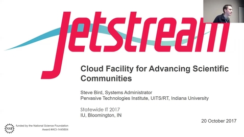 Thumbnail for entry Breakout session | Jetstream: Cloud facility for advancing scientific communities