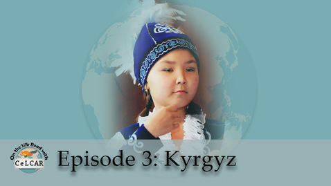 Thumbnail for entry Episode 3: Kyrgyz