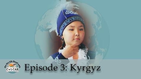 Thumbnail for entry Episode 3: Kyrgyz