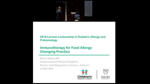 "Thumbnail for entry Pediatric Grand Rounds 04/25/2018 - ""Immunotherapy for Food Allergy: Changing Practice"" - Brian P Vickery MD"