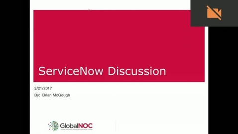Thumbnail for entry GlobalNOC_User_Grp_ServiceNow_20170321.mp4