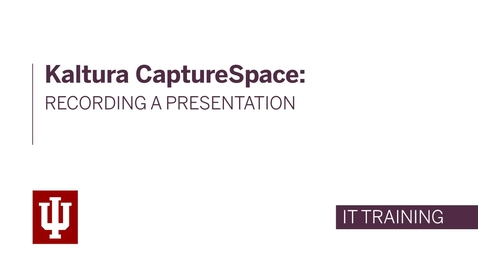 Thumbnail for entry Kaltura CaptureSpace: Recording a Presentation