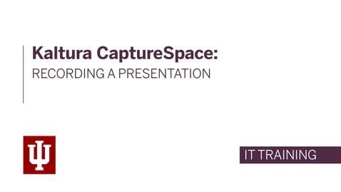 Thumbnail for entry Kaltura CaptureSpace: Recording a Presentation