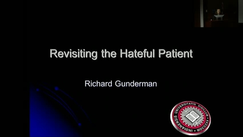 "Thumbnail for entry Peds Grand Round 6/14/2017: ""Hateful Patient"": A 40th Anniversary Visit. Are patients still ""hateful"" 4 decades after the landmark NEJM article? Richard Gunderman, MD PhD"