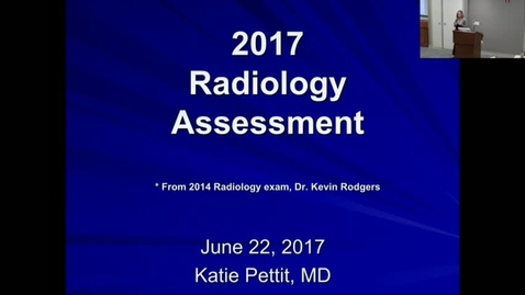 Thumbnail for entry 2017_06_22_RadiologyAssessment_KPettit
