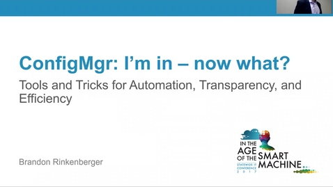 Thumbnail for entry Breakout session | ConfigMgr: I'm in—now what?