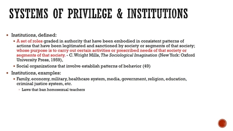 Thumbnail for entry Week Three, Systems of Privilege & Institutions Lecture 2.mp4