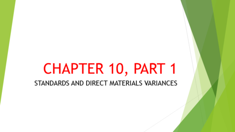 Thumbnail for entry Chapter 10 - Part 1 - Standards and Direct Material Variances