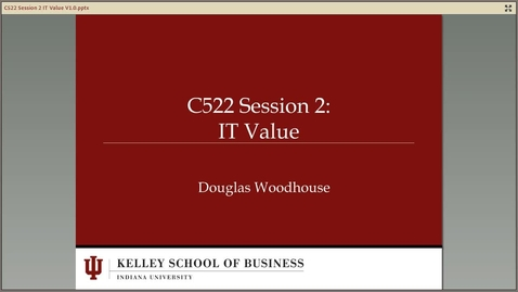 Thumbnail for entry dwoodhou MP4s_C522 Woodhouse_C522 Woodhouse Module 2 IT Value