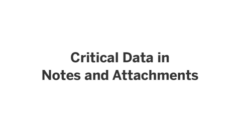 Thumbnail for entry Video 3: Critical Data in Notes and Attachments