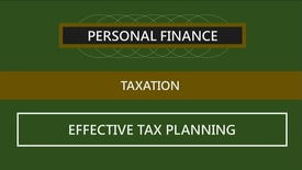 Thumbnail for entry F260_Lecture 03-Segment 3_Effective Tax Planning