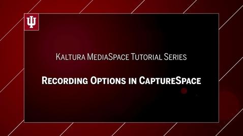 Thumbnail for entry 2017_03_29_KalturaTutorialSeries_RecordingOptions