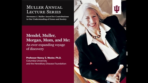 Thumbnail for entry Muller Lecture: Nancy Wexler