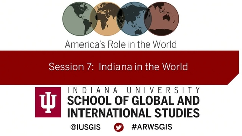 Thumbnail for entry America's Role in the World: Issues Facing the New President: Session 7: Indiana in the World