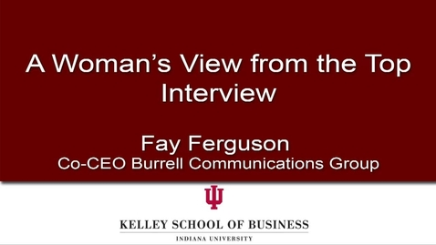 Thumbnail for entry A Woman's View from the Top: Interview with Fay Ferguson
