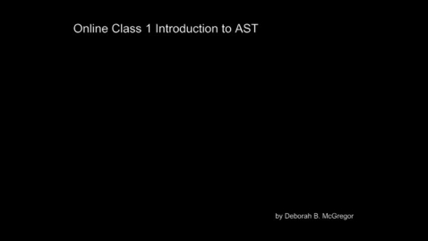 Thumbnail for entry Online-Class-1-Introduction-to-AST