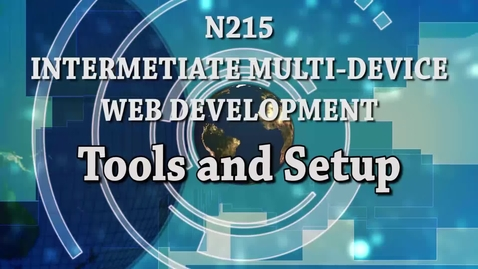 Thumbnail for entry N215 Tools Setup and Introduction