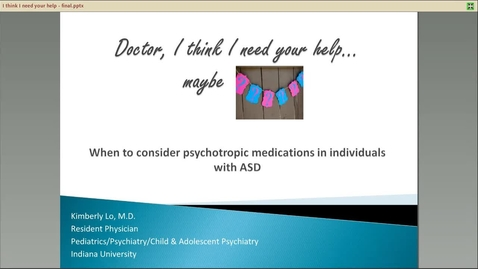 Thumbnail for entry When to Consider Psychotrpic Medications with ASD_1