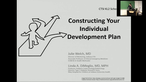 Thumbnail for entry CTSI KL2 Individual Development Plan - Julie Welch, MD & Linda A. DiMeglio MD, MPH (October 4, 2016)