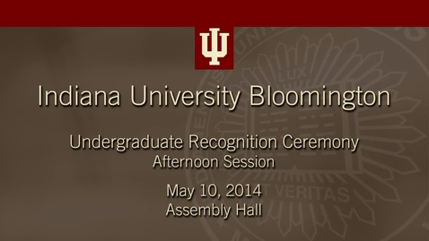 Thumbnail for entry IUB Undergraduate Commencement - Afternoon Session