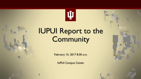 Thumbnail for entry 2017 IUPUI Report to the Community
